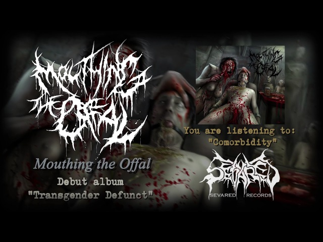 Mouthing The Offal - Comorbidity (Sevared Records)