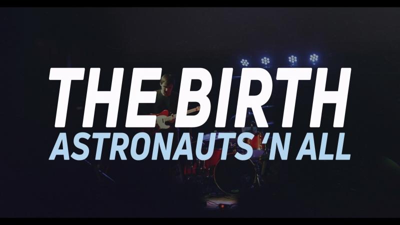 Astronauts 'n All - The Birth (Live Planetarium 2017)