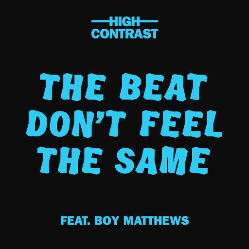 High Contrast альбом The Beat Don't Feel The Same