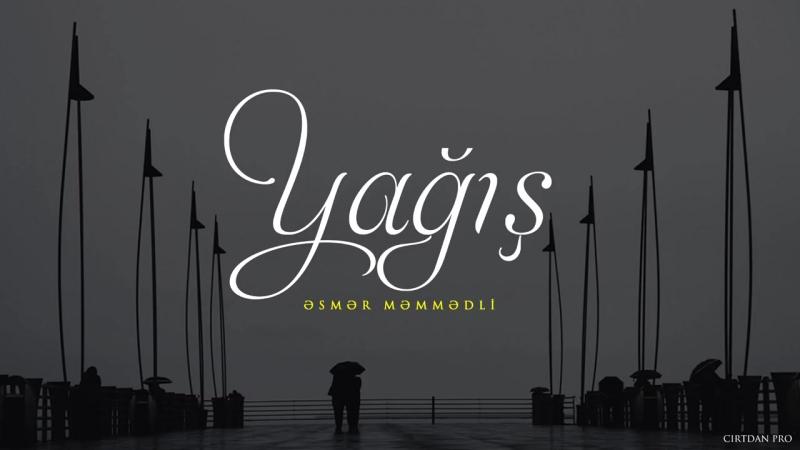 Əsmər Məmmədli — Yağış.mp4