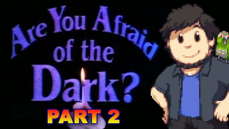 Are You Afraid of the Dark? - JonTron (PART 2) (rus vo )