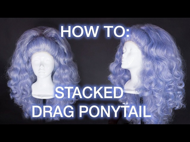 Stacked Drag Queen Ponytail Wig Tutorial!