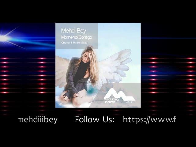 Mehdi Bey Momento Contigo Original Mix