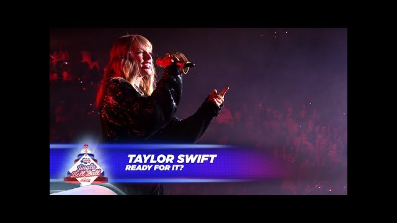 Taylor Swift - '...Ready For It' (Live At Capital's Jingle Bell Ball 2017)