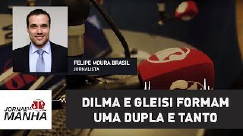 Unidas pela propina, Dilma e Gleisi formam uma dupla e tanto | Felipe Moura Brasil