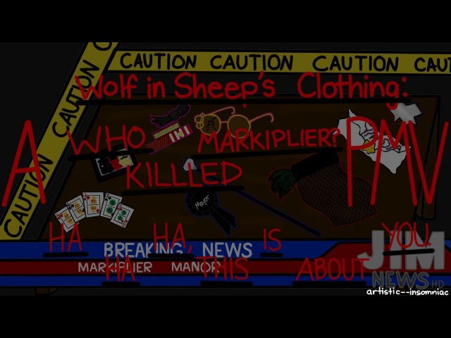 Wolf in Sheeps Clothing A Who Killed Markiplier PMV MAP
