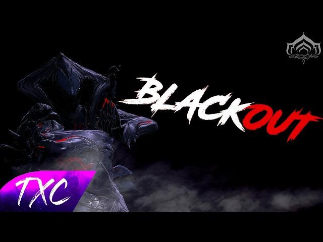 BLACKOUT | WARFRAME CINEMATIC | TXC