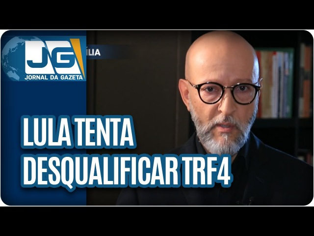 Josias de Souza/Lula tenta desqualificar o TRF4