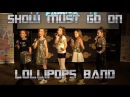 Queen - Show Must Go On by Lollipops Band @Hard Rock Cafe