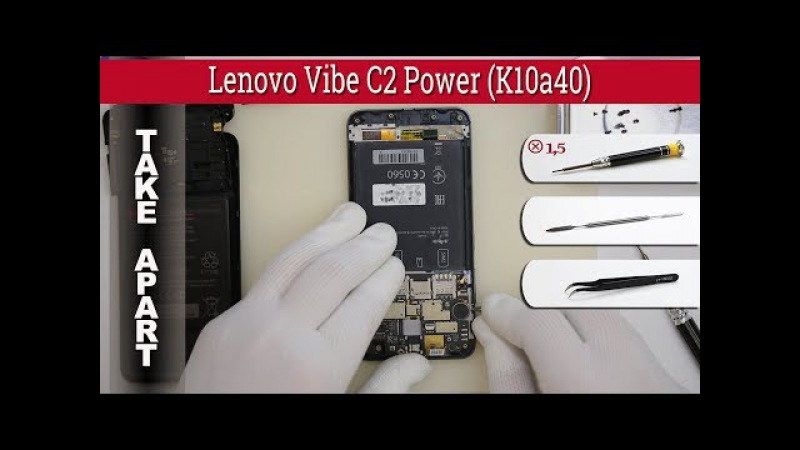 Как разобрать 📱 Lenovo Vibe C2 Power (K10a40)