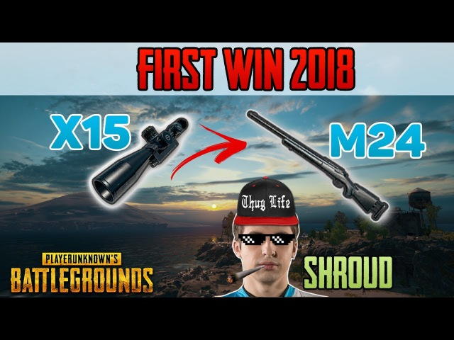 M24 x15 Scope - Shroud win first solo game 2018 - PUBG HIGHLIGHTS TOP 1