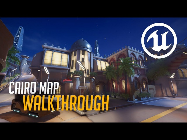 Cairo Map Walkthrough | Unreal Engine 4 | Overwatch Inspired