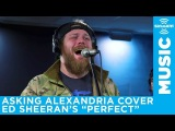 Asking Alexandria cover Ed Sheeran's Perfect SiriusXM Octane