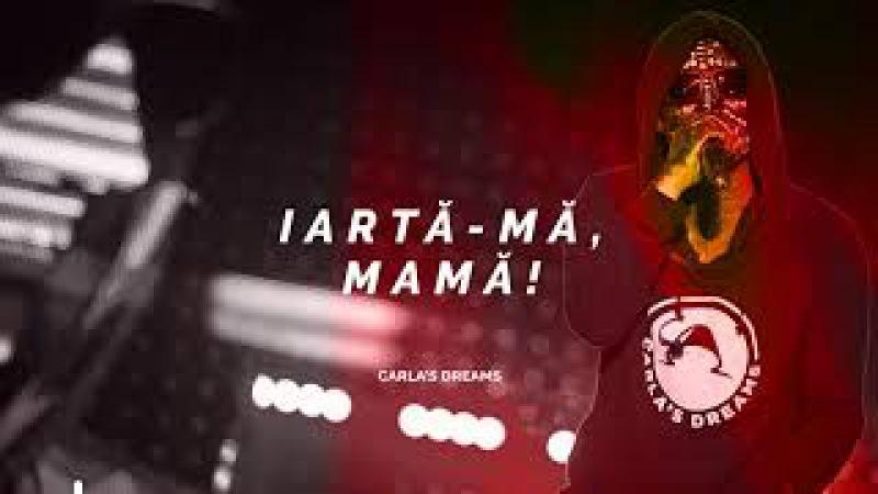 Carla's Dreams - Iartă-mă, mamă!