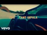 ZHU, Tame Impala - My Life