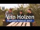 Van Holzen | Interview | Sound Texte auf Anomalie | Stadionkonzerte | Highfield Festival 2017