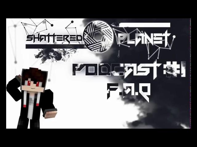 Shattered Planet 1 Podcast