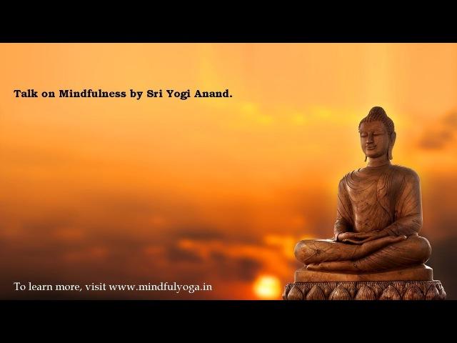 Mindfulness and Patanjalis Yoga Sutra by Sri Yogi Anand