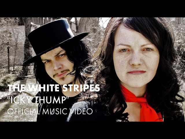 The White Stripes Icky Thump Official Music Video