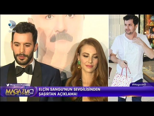 Elçin Sangunun sevgilisinden şaşırtan açıklama Magazin D 14 Kasım 2017