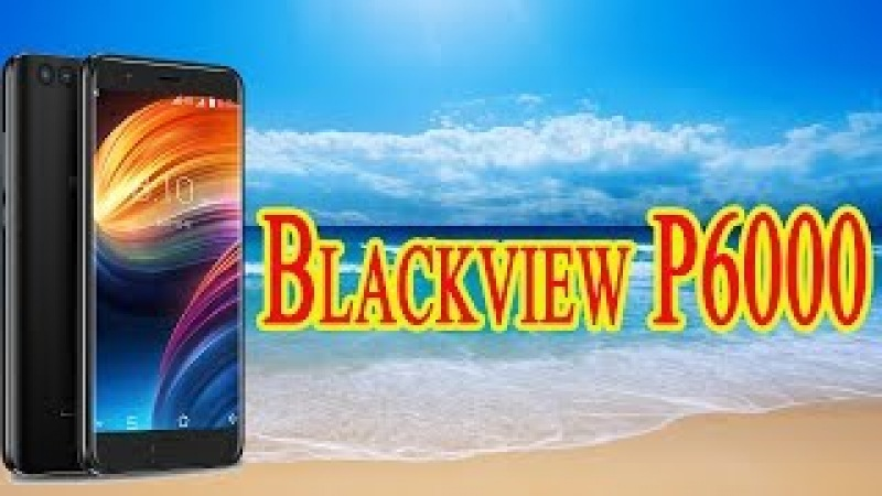 Blackview P6000.Начало продаж.6/64Гб,21Мп,6180мАч.