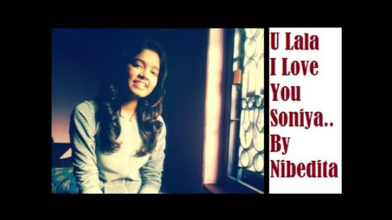 U Lala I Love You My Soniya | Cover Version | By Singing_Shining