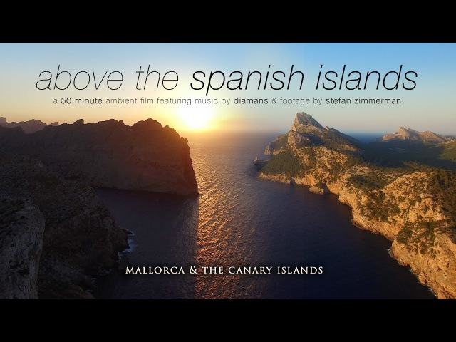 ABOVE THE SPANISH ISLES: Mallorca Canary Islands 4K UHD Drone Film by Nature Relaxation