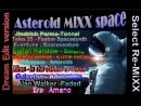 Asteroid MiXXX spacedream RmX