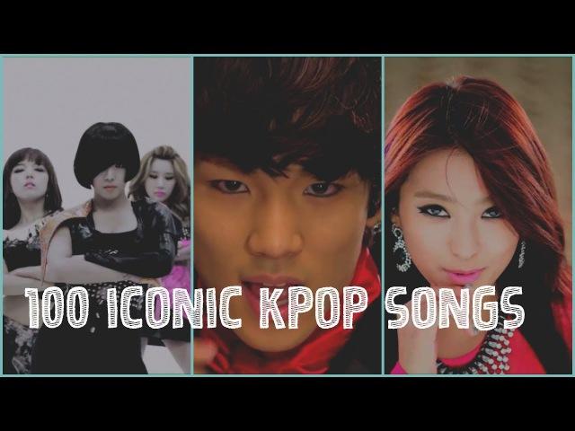 100 ICONIC KPOP SONGS
