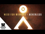 Need For Mirrors Ft. Steo - Neverless