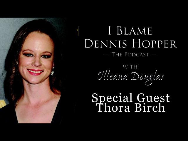 Thora Birch, Actress - I Blame Dennis Hopper on Popcorn Talk