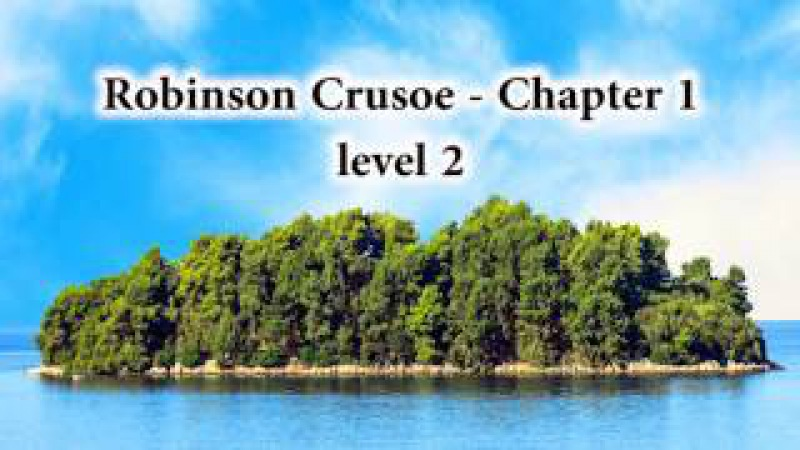 Robinson Crusoe - Chapter 1, level 2 (simplified English)