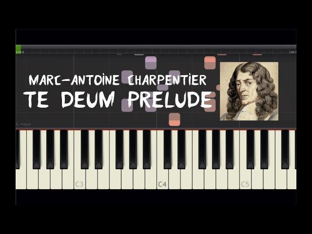 Marc-Antoine Charpentier - Te Deum Prelude - Piano Tutorial by Amadeus (Synthesia)