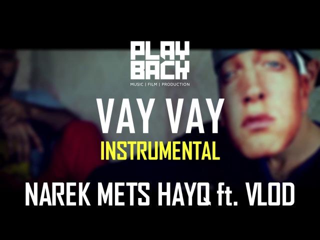 VAY VAY / INSTRUMENTAL (NAREK METS HAYQ ft. VLOD)