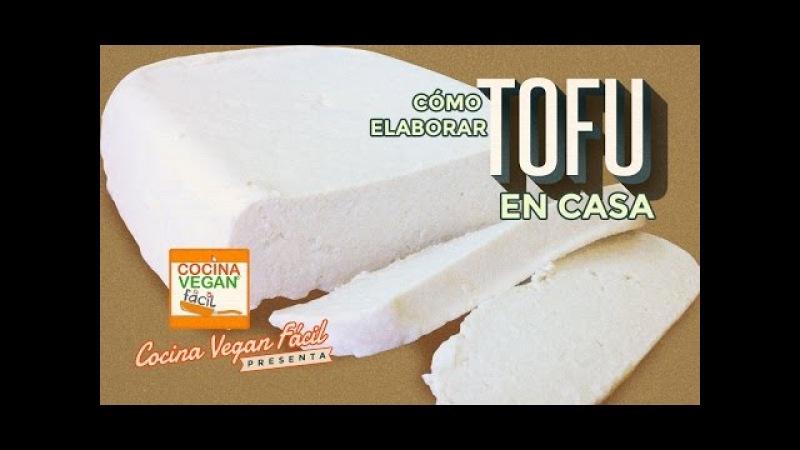 Como elaborar tofu - Cocina Vegan Fácil