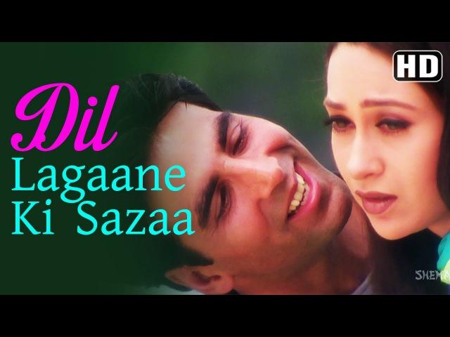 Dil Lagaane Ki Sazaa To na (HD) - Ek Rishtaa The Bond Of Love Song - Akshay Kumar - Karishma Kapoor