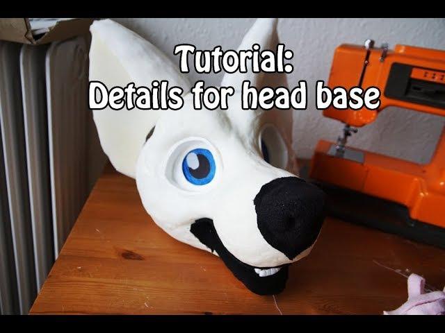 Tutorial 8 Attach Details on Fursuit Head Base