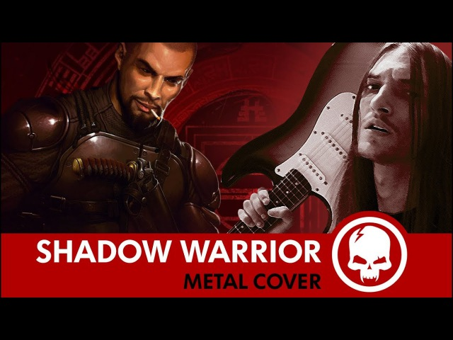 Shadow Warrior 2013 - Main Theme | Metal Cover by Drex Wiln