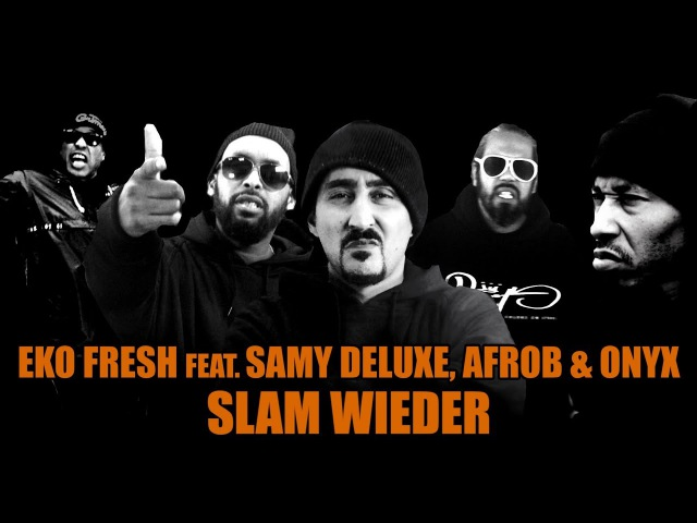 Eko Fresh feat. Samy Deluxe, Afrob Onyx - Slam wieder (Official Video)