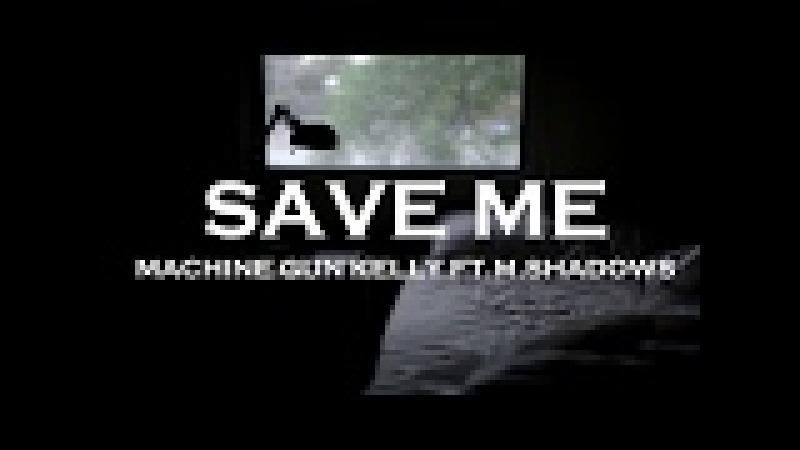Machine Gun Kelly - Save Me FT. (M.Shadows From Avenged Sevenfold) (Lyrics/Lyric Video)