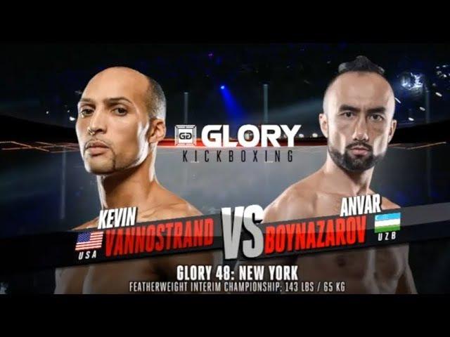 GLORY 48: Kevin VanNostrand vs. Anvar Boynazarov (Interim Featherweight Title) - FULL FIGHT
