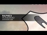 Ralphie B - Homestead (Extended Mix)