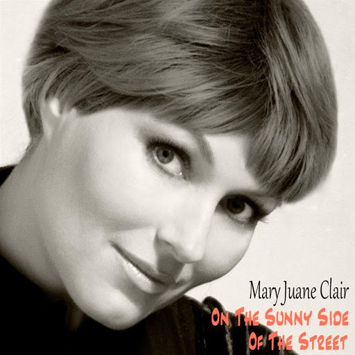 Mary Juane Clair альбом On the Sunny Side of the Street
