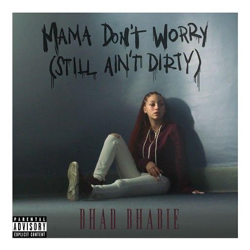 Bhad Bhabie альбом Mama Don't Worry (Still Ain't Dirty)