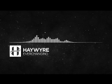 Electronic - Haywyre - Everchanging