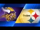 NFL 2017-2018 / Week 2 / 17.09.2017 / Minnesota Vikings @ Pittsburgh Steelers