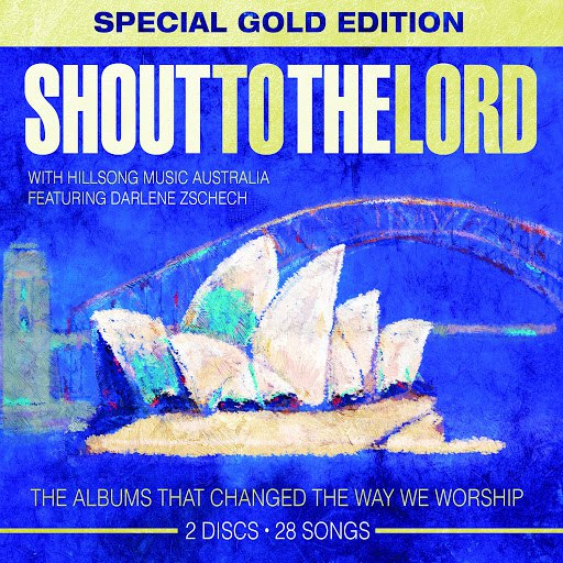 Hillsong альбом Shout to the Lord [Special Gold Edition]