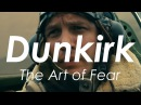 Dunkirk - The Art Of Fear