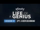 Xfinity Presents Life of a Genius  Season 2, Episode 1 A New Beginning