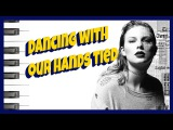 Taylor Swift ~ Dancing With Our Hands Tied Piano Cover